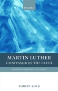 Martin Luther: Confessor of the Faith - Robert Kolb - cover