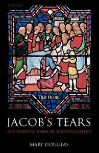 Jacob's Tears: The Priestly Work of Reconciliation - Mary Douglas - cover