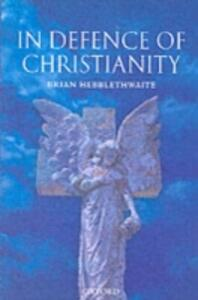 In Defence of Christianity - Brian Hebblethwaite - cover