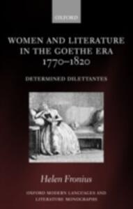 Women and Literature in the Goethe Era 1770-1820: Determined Dilettantes - Helen Fronius - cover