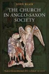 The Church in Anglo-Saxon Society - John Blair - cover