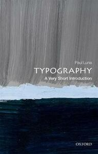 Typography: A Very Short Introduction - Paul Luna - cover
