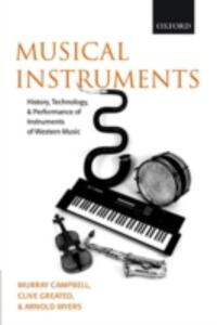 Musical Instruments: History, Technology, and Performance of Instruments of Western Music - Donald Murray Campbell,Clive Greated,Arnold Myers - cover