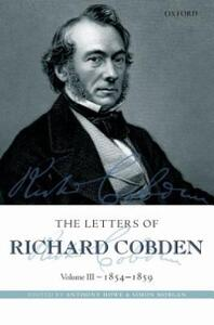 The Letters of Richard Cobden: Volume III: 1854-1859 - cover