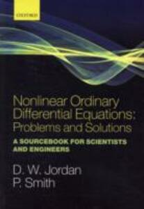 Nonlinear Ordinary Differential Equations: Problems and Solutions: A Sourcebook for Scientists and Engineers - Dominic Jordan,Peter Smith - cover