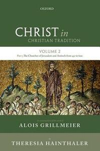Christ in Christian Tradition: Volume 2 Part 3: The Churches of Jerusalem and Antioch - Alois Grillmeier,Theresia Hainthaler - cover