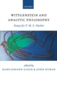 Wittgenstein and Analytic Philosophy: Essays for P. M. S. Hacker - cover