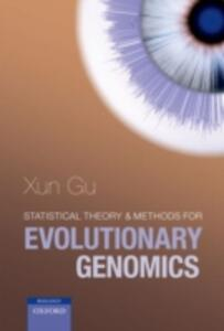 Statistical Theory and Methods for Evolutionary Genomics - Xun Gu - cover