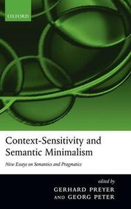 Context-Sensitivity and Semantic Minimalism: New Essays on Semantics and Pragmatics - cover