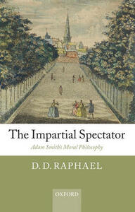The Impartial Spectator: Adam Smith's Moral Philosophy - D. D. Raphael - cover
