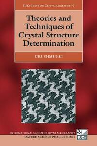Theories and Techniques of Crystal Structure Determination - Uri Shmueli - cover