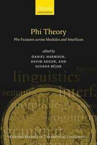Phi Theory: Phi-Features Across Modules and Interfaces - cover