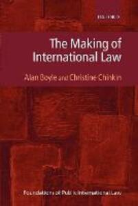 The Making of International Law - Alan Boyle,Christine Chinkin - cover