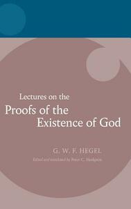 Hegel: Lectures on the Proofs of the Existence of God - Georg Wilhelm Friedri Hegel - cover