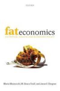 Fat Economics: Nutrition, Health, and Economic Policy - Mario Mazzocchi,W. Bruce Traill,Jason F. Shogren - cover