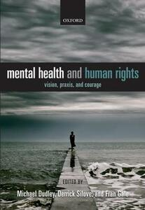 Mental Health and Human Rights: Vision, praxis, and courage - cover