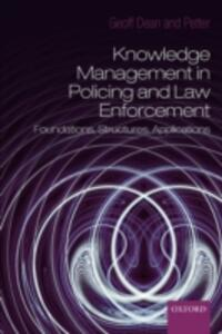 Knowledge Management in Policing and Law Enforcement: Foundations, Structures and Applications - Goeffrey Dean,Petter Gottschalk - cover