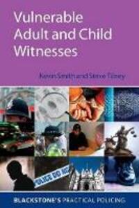 Vulnerable Adult and Child Witnesses - Kevin Smith,Steve Tilney - cover