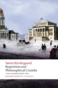 Repetition and Philosophical Crumbs - Soren Kierkegaard,Edward F. Mooney - cover