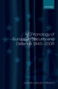 A Chronology of European Security and Defence 1945-2007 - Julian Lindley-French - cover