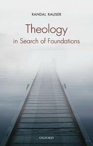 Theology in Search of Foundations - Randal Rauser - cover
