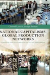 National Capitalisms, Global Production Networks: Fashioning the Value Chain in the UK, US, and Germany - Christel Lane,Jocelyn Probert - cover
