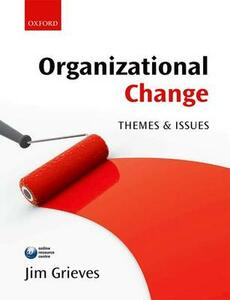 Organizational Change: Themes and Issues - Jim Grieves - cover
