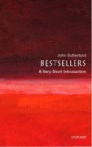Bestsellers: A Very Short Introduction - John Sutherland - cover