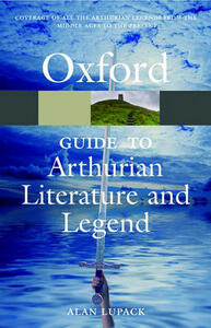 The Oxford Guide to Arthurian Literature and Legend - Alan Lupack,Alan Lupack - cover