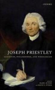 Joseph Priestley: Scientist, Philosopher, and Theologian - cover