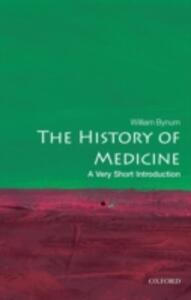 The History of Medicine: A Very Short Introduction - William F. Bynum - cover