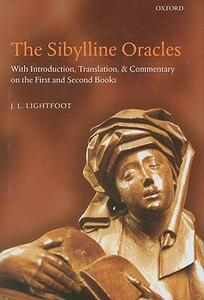 The Sibylline Oracles: With Introduction, Translation, and Commentary on the First and Second Books - J. L. Lightfoot - cover