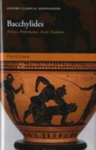 Bacchylides: Politics, Performance, Poetic Tradition - David Fearn - cover