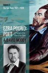 Ezra Pound: Poet: Volume II: The Epic Years - A. David Moody - cover