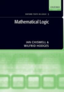 Mathematical Logic - Ian Chiswell,Wilfrid Hodges - cover