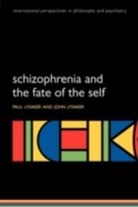 Schizophrenia and the Fate of the Self - Paul H. Lysaker,John Lysaker - cover