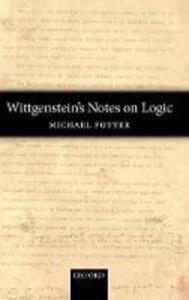 Wittgenstein's Notes on Logic - Michael Potter - cover