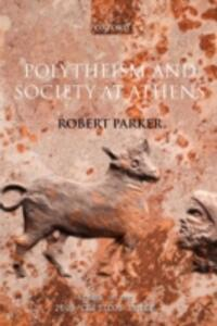 Polytheism and Society at Athens - Robert Parker - cover