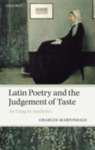 Latin Poetry and the Judgement of Taste: An Essay in Aesthetics - Charles Martindale - cover