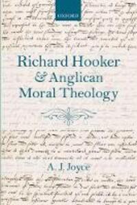 Richard Hooker and Anglican Moral Theology - A. J. Joyce - cover