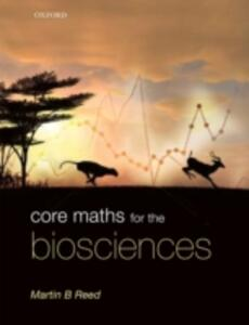 Core Maths for the Biosciences - Martin B. Reed - cover