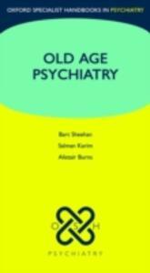 Old Age Psychiatry - Bart Sheehan,Salman Karim,Alistair S. Burns - cover