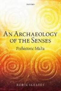 An Archaeology of the Senses: Prehistoric Malta - Robin Skeates - cover