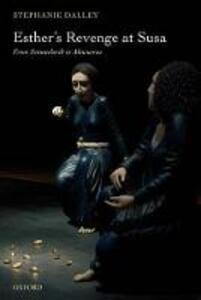 Esther's Revenge at Susa: From Sennacherib to Ahasuerus - Stephanie Dalley - cover