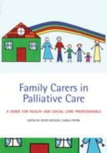 Family Carers in Palliative Care: A guide for health and social care professionals - cover