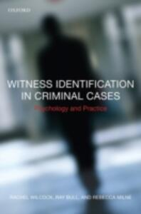 Witness Identification in Criminal Cases: Psychology and Practice - Rachel Wilcock,Ray Bull,Rebecca Milne - cover