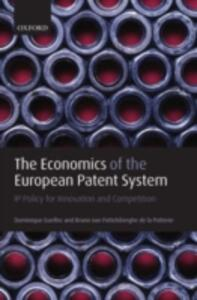 The Economics of the European Patent System: IP Policy for Innovation and Competition - Dominique Guellec,Bruno Van Pottelsberghe De La Potterie - cover