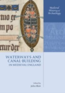 Waterways and Canal-Building in Medieval England - cover