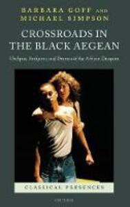 Crossroads in the Black Aegean: Oedipus, Antigone, and Dramas of the African Diaspora - Michael Simpson,Barbara Goff - cover