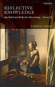 Reflective Knowledge: Apt Belief and Reflective Knowledge, Volume II - Ernest Sosa - cover
